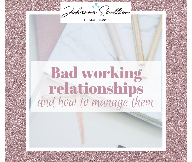 Bad Working Relationships And How to Manage Them