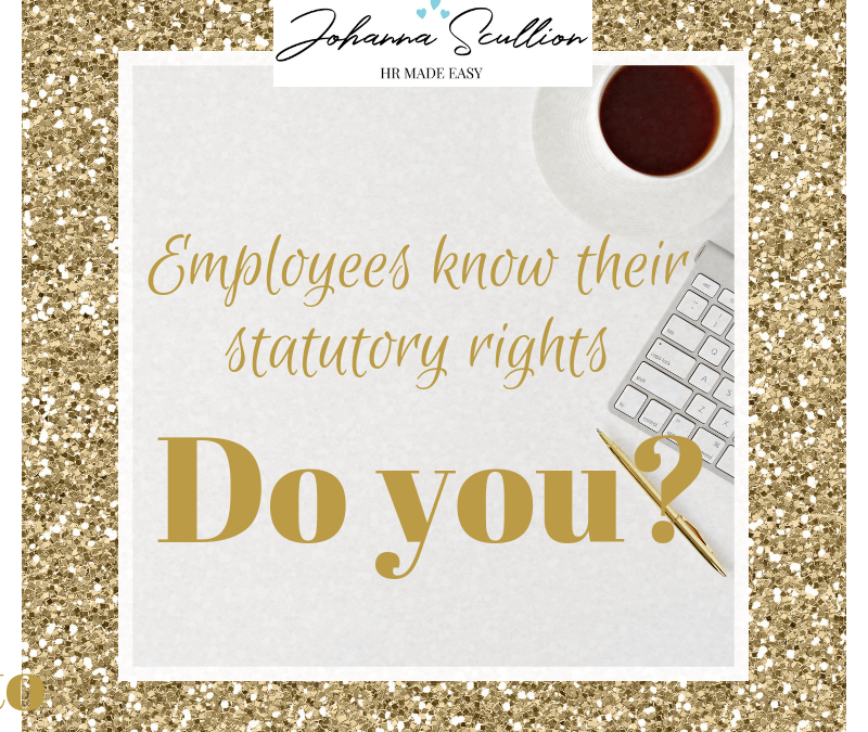 Employees know their statutory rights. Do you?