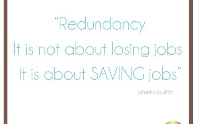 Redundancy is not about losing jobs. It is about saving jobs
